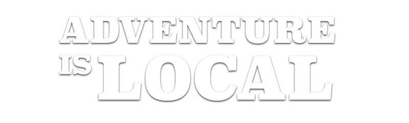 Adventure Is Local